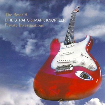 Private Investigations: The Best Of Dire Straits & M. Knopfler ...