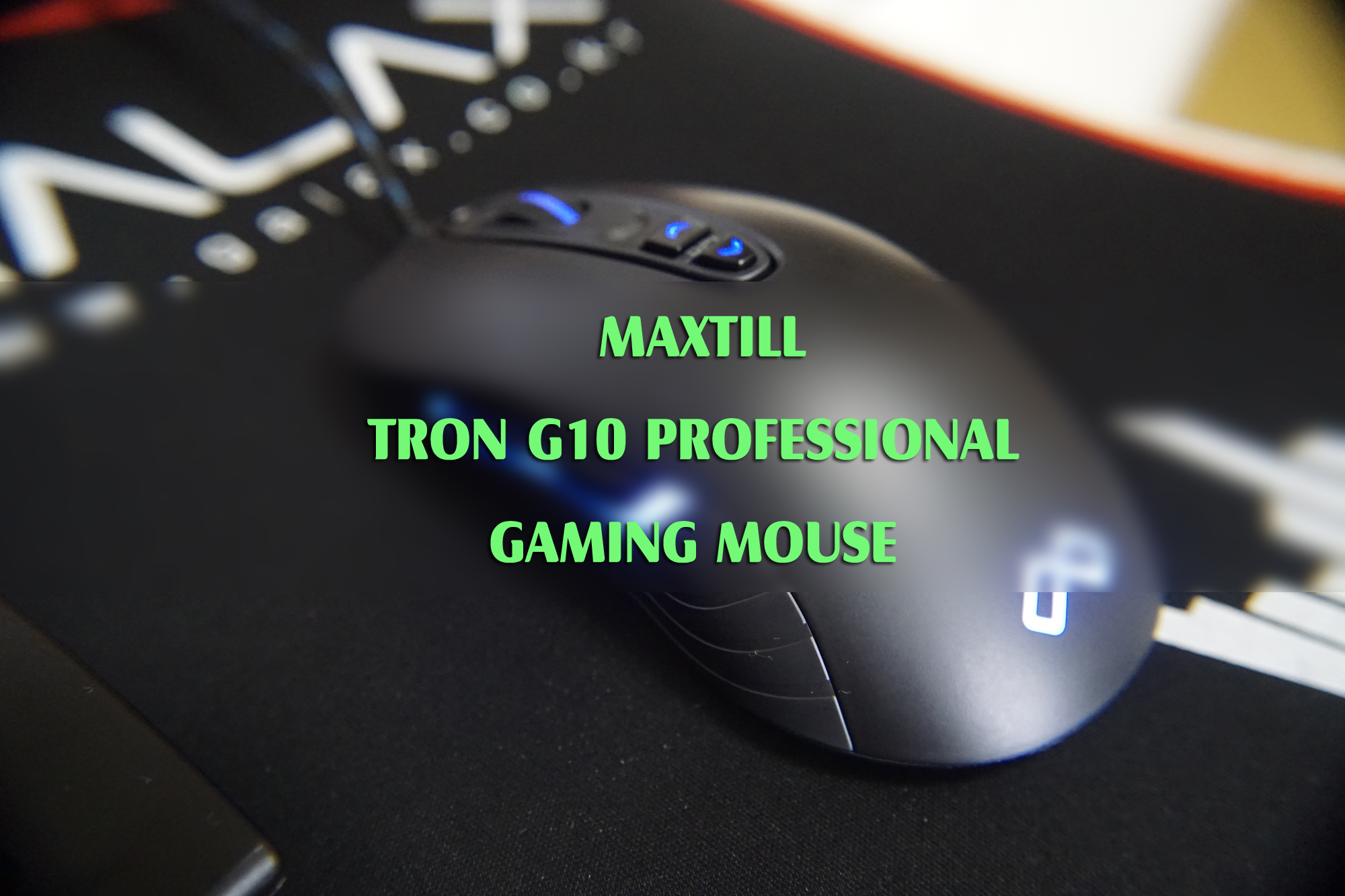 MAXTILL TRON G10 PROFESSIONAL GAMING MOUSE