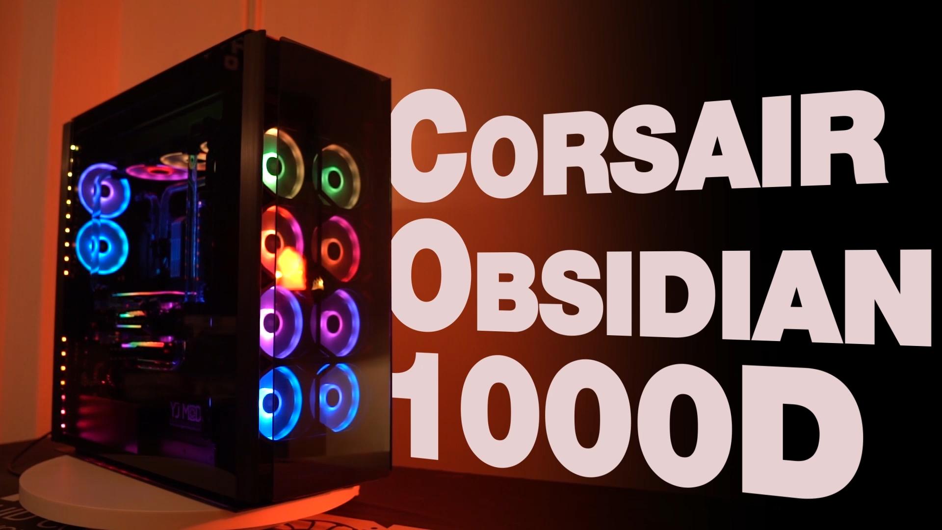 YJMOD Corsair Obsidian 1000D Review