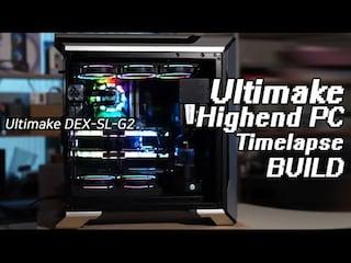 얼티메이크 하이엔드PC Ultimake DEX-SL-G2 타임랩스 / Ultimake Highend PC Timelapse BUILD