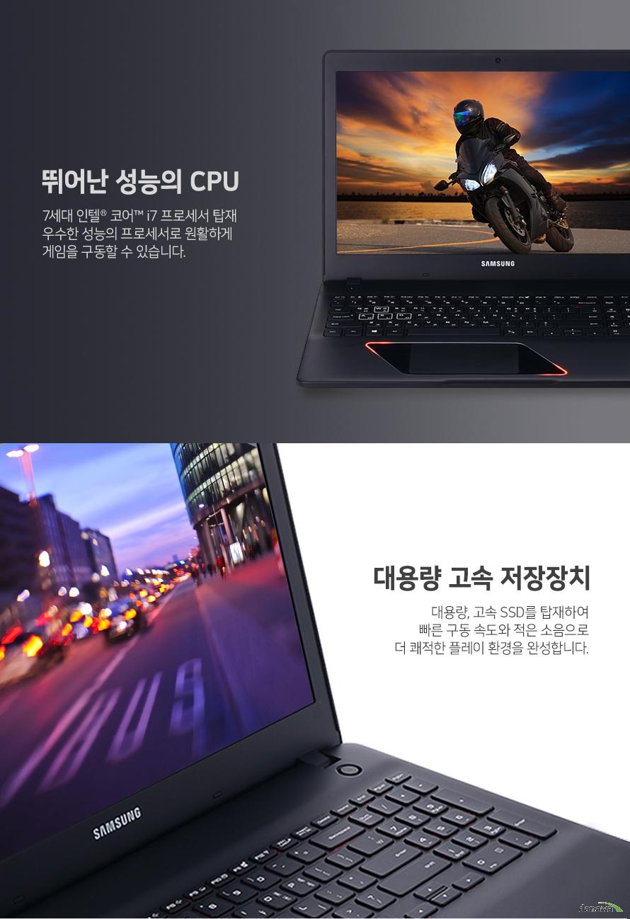 뛰어난 성능의 CPU 7세대 인텔 코어 i7 프로세서 탑재 우수한 성능의 프로세서로 원활하게 게임을 구동할 수 있습니다. 대용량 고속 저장 장치 대용량, 고속 SSD를 탑재하여 빠른 구동 속도와 적은 소음으로 더 쾌적한 플레이 환경을 완성합니다.