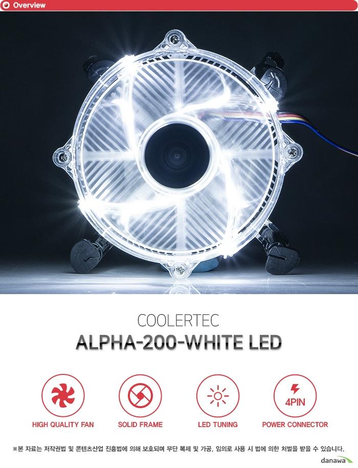 쿨러텍 ALPHA-200-WHITE LED 하이 퀄리티 팬 솔리드 프레임 LED 튜닝 4핀 파워 커넥터 고성능 고효율 고풍량 쿨링팬 하이드로 베어링이 장착된 쿨링팬으로 시스템 내부에 장착하여 열기를 신속히 외부로 배출합니다. 고풍량 설계로 강력한 쿨링 성능과 더불어 정숙한 환경을 지원하며 높은 내구성으로 오랫동안 사용할 수 있는 고성능, 고효율의 쿨링팬입니다. 견고한 바디 강화 플라스틱 프레임 팬의 바디는 견고한 플라스틱 프레임으로 제작하였습니다. 뛰어난 내구성으로 오랜 시간동안 견고함을 유지하고 많은 풍량과 낮은 소음으로 정숙한 환경을 만들어줍니다. 고휘도 LED 팬 강렬한 튜닝 효과 프레임에 내장된 LED 라이트가 쿨링팬 동작시 점등하여 멋진 튜닝 효과를 제공합니다. 고급 고휘도 LED로 제작되었으며 일반 LED에 비해 더욱 밝고 화려합니다. 쿨러텍 LED 팬으로 자신만의 튜닝 PC를 구성해보세요. 효율적인 4핀 전원 커넥터 설계 메인보드 팬 커넥터 및 파워 서플라이 커넥터에 자유롭게 이용할 수 있도록 4핀 전원 커넥터를 지원합니다. 뛰어난 호환성으로 모든 시스템에 사용 가능하며 팬에 설정된 최적의 RPM으로 동작합니다. 제품 구성 쿨러본체 써멀 컴파운드 쿨러텍 ALPHA-200-WHITE LED Fan Dimension 95 x H25mm Heatsink Material AI Extrusion Rated Voltage 12 VDC Started Voltage 7VDC Rated Current 0.22A ±10% Power Input 2.64W Bearing Type Hydro Bearing Fan Speed 1400~2400 RPM ±10% Max Air Flow 65.6 CFM Max Noise 22 dB(A)