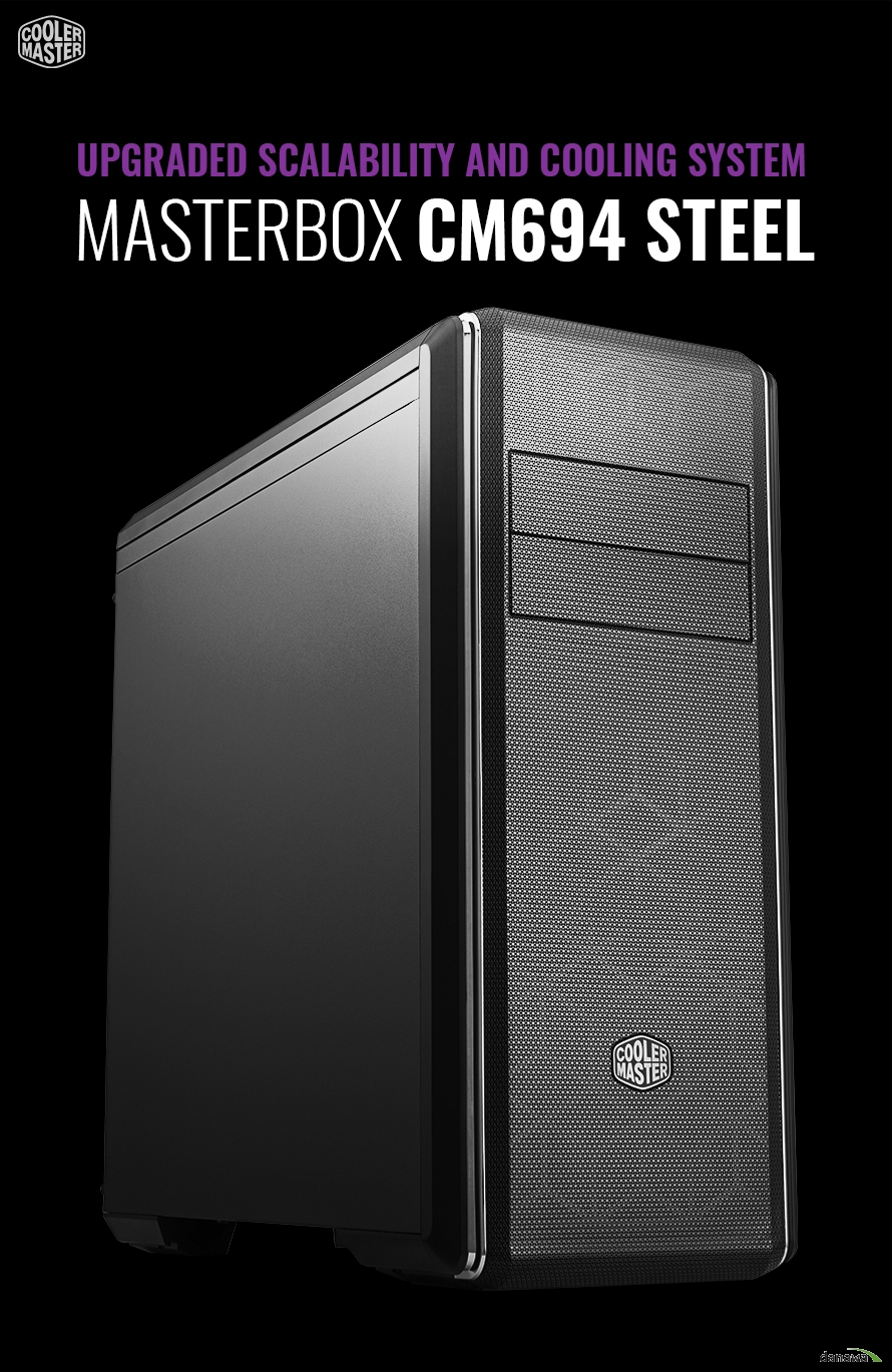 "제품명 MASTERBOX CM694 STEEL / 모델번호 MCB-CM694-KN5N-S00 / 색상 BLACK / 재질 Steel, Plastic, Mesh / 크기 493mm x 220mm x 506mm (incl. Protrusions), 482mm x 220mm x 477mm (excl. Protrusions) / 메인보드 지원크기 ATX, Micro-ATX, Mini-ITX, E-ATX / EXPANSION SLOTS 7 / 드라이브 지원 3.5"" HDD x6 / 2.5"" SSD x(6+2) / 5.25"" ODD  x2 / I/O패널 USB 3.0 Type A  x2, USB 3.1 Type-C  x1, 3.5mm Headset Jack (Audio+Mic)  x1/ 기본팬 Front : 120mm Fan (1200 RPM ± 200 RPM, 3 pin connector)  x2 Rear : 120mm fan (1200 RPM ± 200 RPM, 3 pin connector)  x1 / 팬지원가능 Front : 120mm  x3 / 140mm  x2 (with out ODD), 120mm  x2 / 140mm  x2(with ODD)Top : 120mm  x3, 140mm  x2Rear : 120mm x 1  / 라디에이터 지원가능 Front : 120 / 140 / 240mm (remove 2 out of 3 drive cages) 280 / 360mm (remove 2 out of 3 drive cages & ODD cage) Top : 120 / 140 / 240 / 280 / 360mm(mount radiator below the bracket & fans above the bracket for maximum compatibility) Rear : 120mm  / CLEARANCES CPU Cooler : 171mm PSU : 276mm, 160mm (drive cage rear position) Graphics card: 410mm/16.1"