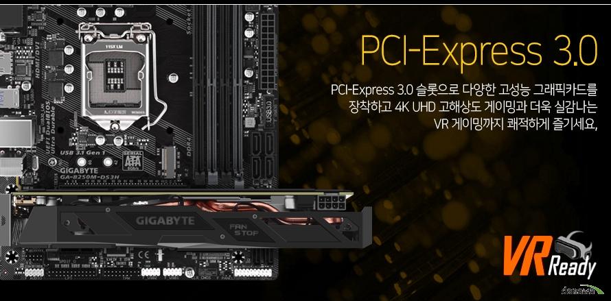 PCI-Express 3.0 슬롯으로 다양한 고성능 그래픽카드를 장착하고 4K UHD 고해상도 게이밍과 더욱 실감나는 VR 게이밍까지 쾌적하게 즐기세요