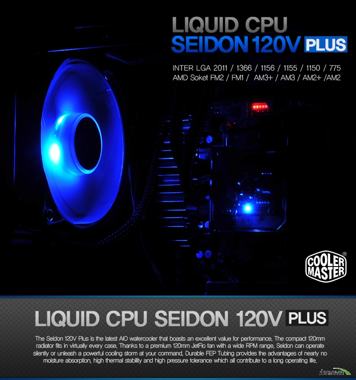 LIQUID COOLER Seidon 120V PLUS INTER lga 2011 / 1366 / 1156 / 1155 / 1150 / 775 / AMD Soket fm2 / fm1 /  am3+ / am3 / am2+ /am2/ LIQUID COOLER Seidon 120V PLUS /The Seidon 120V Plus is the latest AIO watercooler that boasts an excellent value for performance. The compact 120mm radiator fits in virtually every case. Thanks to a premium 120mm JetFlo fan with a wide RPM range, Seidon can operate silently or unleash a powerful cooling storm at your command. Durable FEP Tubing provides the advantages of nearly no moisture absorption, high thermal stability and high pressure tolerance which all contribute to a long operating life.